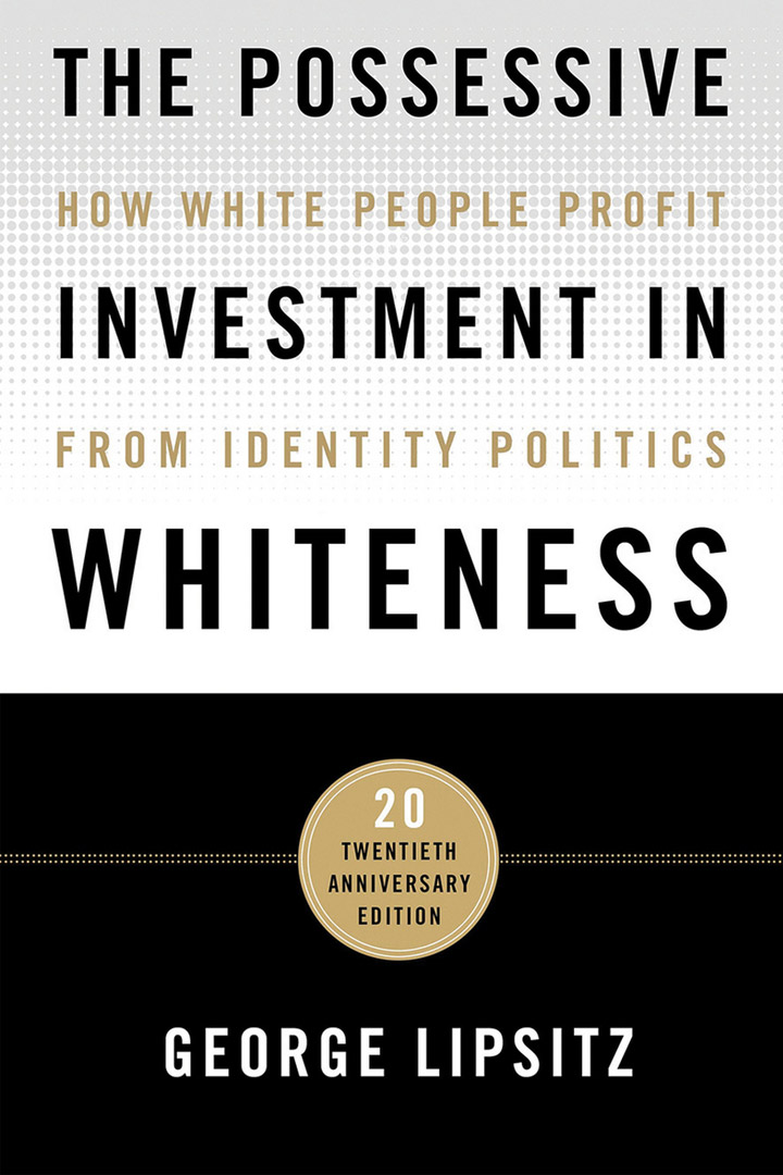 Possessive Investment In Whiteness by George Lipsitz
